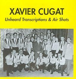 Xavier Cugat 1942-1946: Unheard Transcriptions & Air Shots
