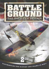BATTLE GROUND THE BATTLE OF BRITAIN