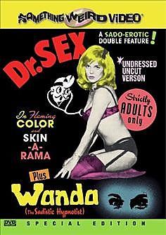 Dr. Sex/Wanda The Sadistic Hypnotist - Double Feature