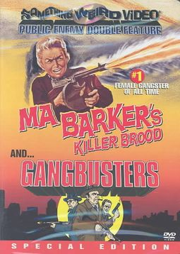 Ma Barker's Killer Brood/Gangbusters - Double Feature