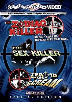 Zodiac Killer/The Sex Killer/Zero In And Scream - Triple Feature