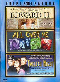 Edward II/All Over Me/Twelfth Night