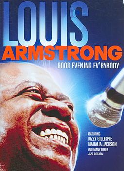 LOUIS ARMSTRONG:GOOD EVENING EV'RYBOD