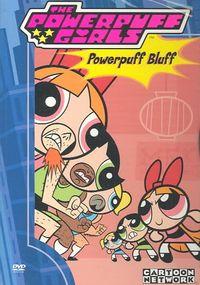 Powerpuff Girls - Powerpuff Bluff