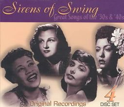 Sirens of Swing: Great Songs of the 30's & 40's - 4 Disc Set [Box]