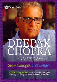 Deepak Chopra: Grow Younger, Live Longer