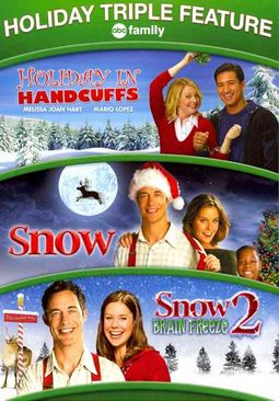 Holiday in Handcuffs/Snow/Snow 2: Brain Freeze