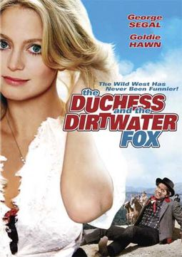 DUCHESS AND THE DIRTWATER FOX