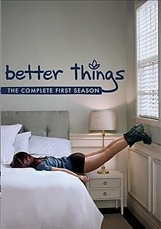 BETTER THINGS:COMPLETE FIRST SEASON