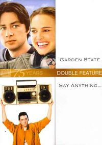 GARDEN STATE/SAY ANYTHING