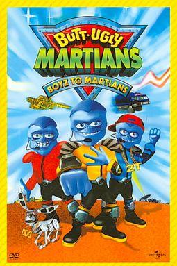 Butt Ugly Martians: Boyz To Martians