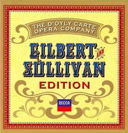 The D'Oyly Carte Opera Company: Gilbert and Sullivan Edition