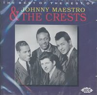 The Best of the Rest of Johnny Maestro & the Crests