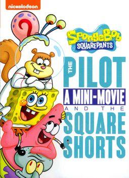 SpongeBob SquarePants: The Pilot, a Mini-Movie and the Square Shorts