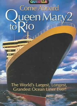 Come Aboard - Queen Mary 2 to Rio