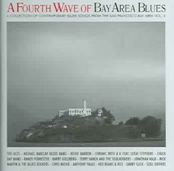 A Fourth Wave of Bay Area Blues: A Collection of Contemporary Blues Songs, Vol. 4