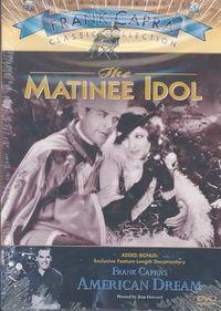Matinee Idol/ Frank Capra's American Dream