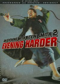 Evening With Kevin Smith: Evening Harder