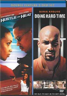 HUSTLE AND HEAT/DOING HARD TIME