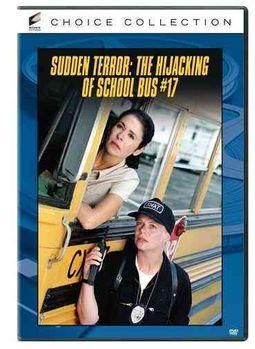Sudden Terror: The Hijacking of School #17