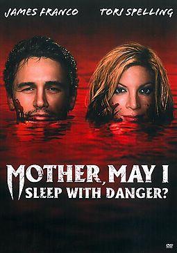 MOTHER MAY I SLEEP WITH DANGER