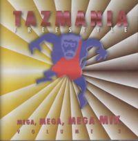 Mega, Mega, Mega Mix, Vol. 3: Tazmania Freestyle