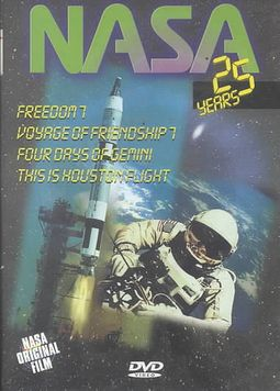 NASA: 25 Years of Glory - Vol. 1: Freedom 7/Voyage of Friendship 7/Four Days of Gemini/This is Houston Flight