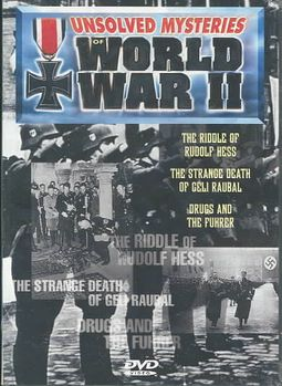 Unsolved Mysteries of World War II - Vol  1 - Rudolph Hess/Geli  Raubal/Drugs & the Fuhrer by WW2 MYSTERIES