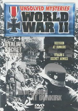 Unsolved Mysteries of World War II - Vol  3 - Decision At Dunkirk/Stalin's  Secret Armies by WW2 MYSTERIES