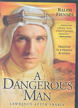 Dangerous Man, A: Lawrence After Arabia
