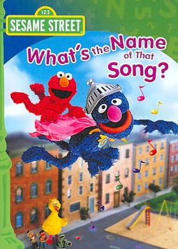 Sesame Street - What's the Name of That Song?