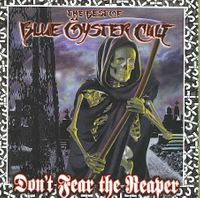 The Best of Blue ™yster Cult: Don't Fear the Reaper