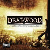 Deadwood: Music From the HBO Original Series [PA]
