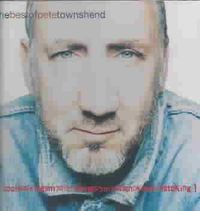 The Best of Pete Townshend: Coolwalkingsmoothtalkingstraightsmokingfirestoking
