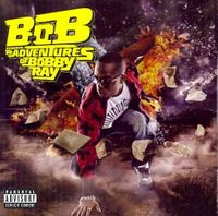 B.o.B Presents: The Adventures of Bobby Ray [PA]