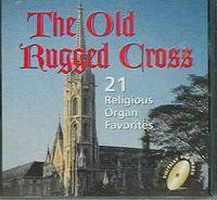 The Old Rugged Cross: 21 Organ Favorites