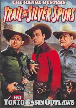 Range Busters: Tonto Basin Outlaws/The Trail Of Silver Spurs