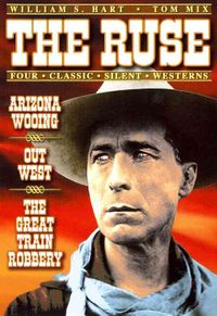 Ruse/Arizona Wooing/Out West/The Great Train Robbery