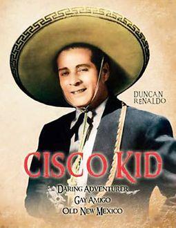Cisco Kid - The Duncan Reynaldo Triple Feature