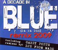 DECADE IN BLUE DA BA DEE REMIX 2009