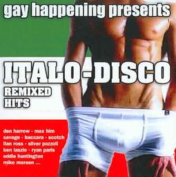 Gay Happening Presents: Italo-Disco Remixed Hits