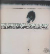 But Yesterday Is Not Today: The American Art Song 1927-1972