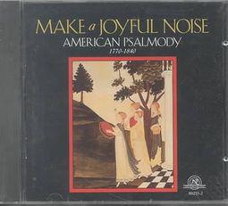Make A Joyful  Noise: American Psalmody