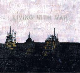 "Living with War - ""In the Beginning"" [Digipak]"
