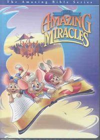 Amazing Miracles - Amazing Bible Stories