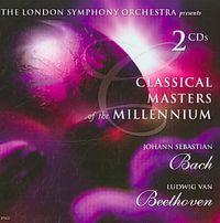 Classical Masters of the Millennium: Johann Sebastian Bach & Ludwig van Beethoven