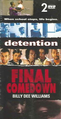 FINAL COMEDOWN/DETENTION