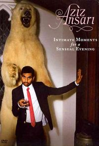 AZIZ ANSARI:INTIMATE MOMENTS FOR A SE