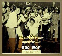Street Corner Symphonies: The Complete Story of Doo Wop, Vol. 2 (1950) [Digipak]