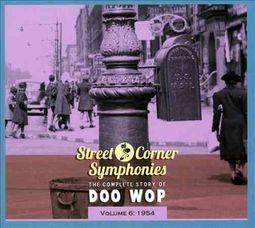 Street Corner Symphonies: The Complete Story of Doo Wop, Vol. 6 (1954) [Digipak]
